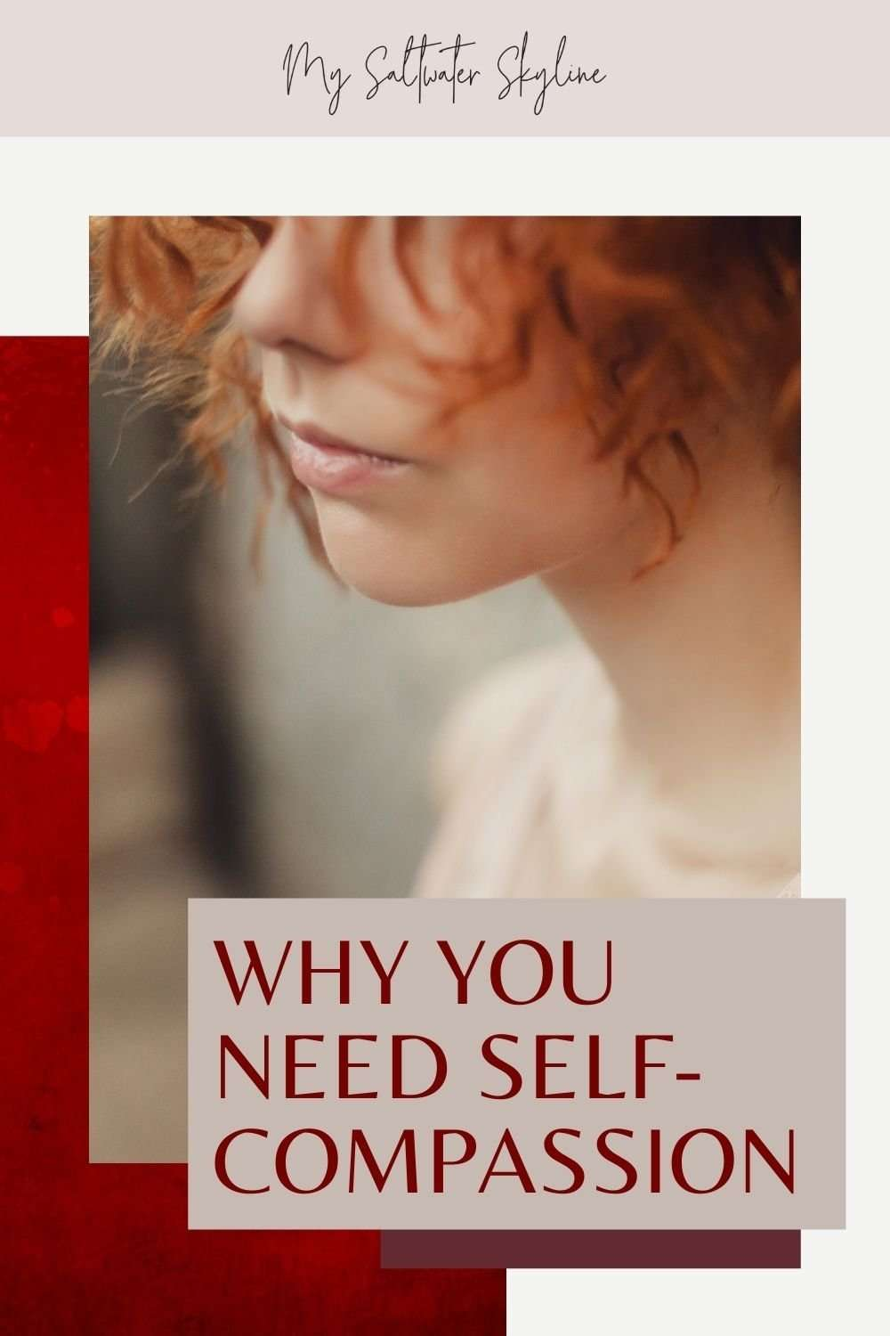 close-up-bottom-half-of-womans-face-sad-expression-curly-red-hair-self-compassion-blog-post-pin